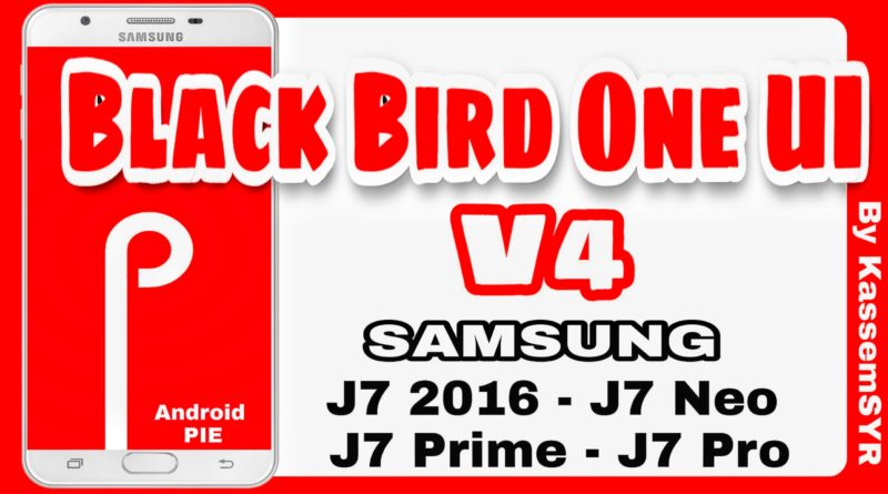 Black Bird One UI V4 Android Pie para Samsung J7 - CRACK HEROS